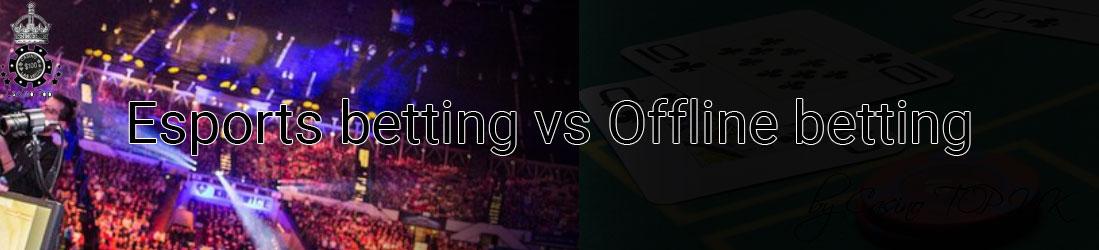 online vs offline gambling